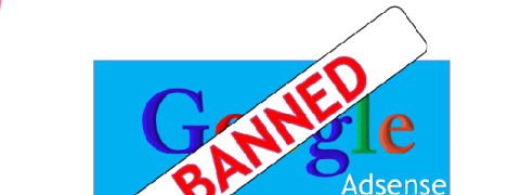Banned from Google and Wondering Why